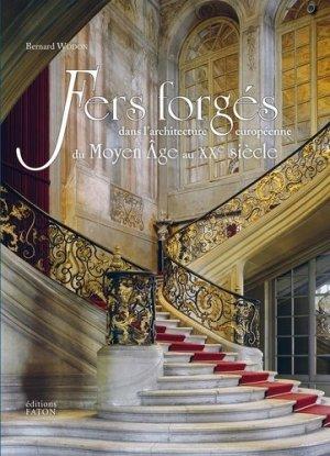 Fers forgés dans l'architecture européenne du Moyen Age au XXe siècle - faton - 9782878442465 -