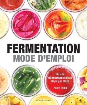 Fermentation mode d'emploi - modus vivendi - 9782895239789 -