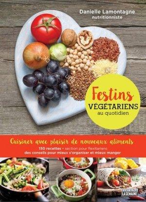 Festins végétariens au quotidien. Cuisiner avec plaisir de nouveaux aliments - La Semaine - 9782897033590 -