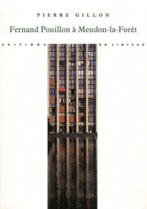 Fernand Pouillon à Meudon-la-Forêt : la résidence le parc. 1961-2011, Génèse d'une opération exemplaire - du linteau  - 9782910342609 -