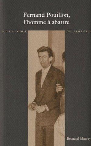 Fernand Pouillon, l'homme à abattre - du linteau  - 9782910342692 -
