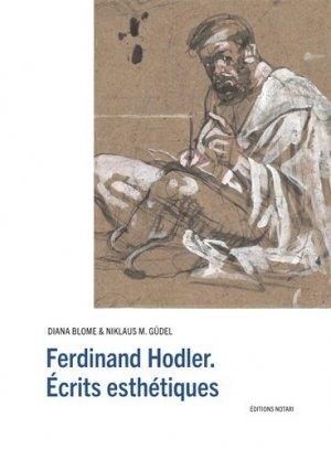 Ferdinand Hodler. Ecrits esthétiques - Notari - 9782970115007 -