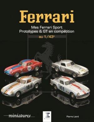 FERRARI au 1/43è, sport, prototypes et GT - etai - editions techniques pour l'automobile et l'industrie - 9791028301637 -