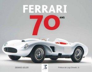 Ferrari, 70 ans - etai - editions techniques pour l'automobile et l'industrie - 9791028301835 -