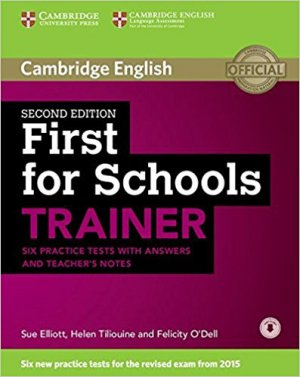 First for Schools Trainer - Six Practice Tests with Answers and Teachers Notes with Audio - cambridge - 9781107446052 -