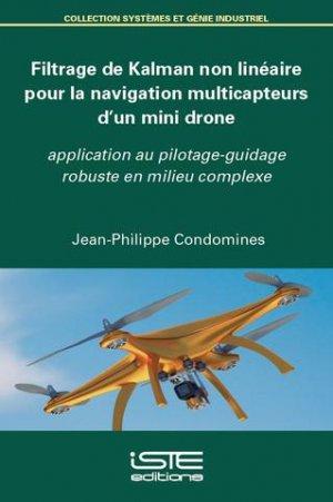 Filtrage de Kalman non linéaire pour la navigation multicapteurs d'un mini drone - iste - 9781784055172 -