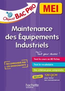 Fiches Bac Pro MEI, maintenance des équipements industriels - hachette - 9782017015222 -