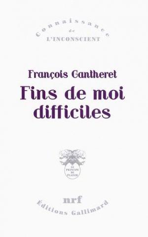 Fins de moi difficiles - gallimard editions - 9782070149551 -