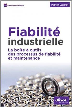 Fiabilité industrielle - La boite à outils des processus de fiabilité et maintenance - afnor - 9782124655335 -