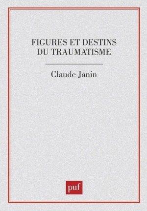 Figures et destins du traumatisme - puf - presses universitaires de france - 9782130478539 -