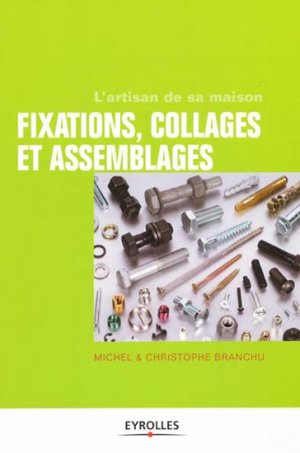 Fixations collages & assemblages - eyrolles - 9782212133189 -