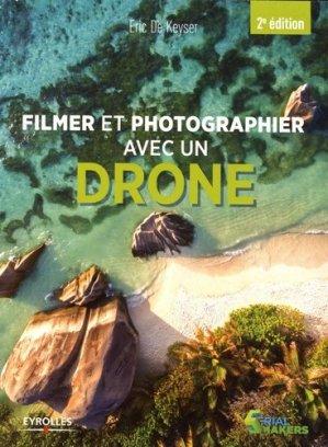 Filmer et photographier avec un drone - eyrolles - 9782212674354 -