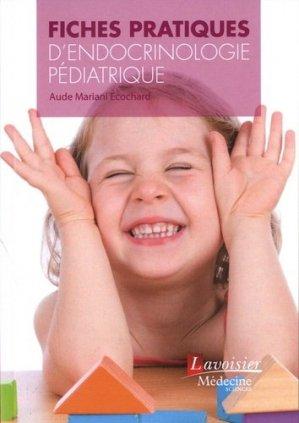 Fiches pratiques d'endocrinologie pédiatrique - lavoisier msp - 9782257207272 -