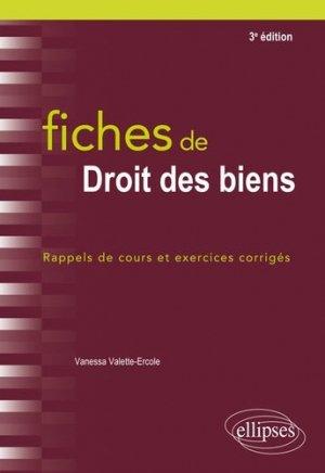 Fiches de droit des biens. Rappels de cours et exercices corrigés, 3e édition - Ellipses - 9782340023017 -
