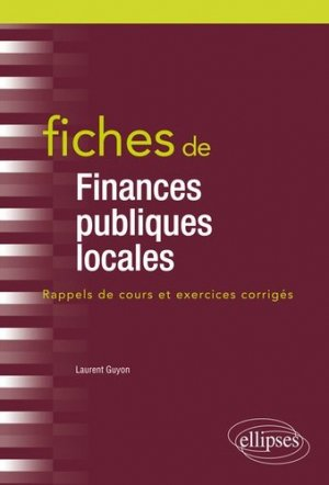 Fiches de Finances publiques locales - Ellipses - 9782340027435 -