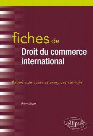 Fiches de droit du commerce international - Ellipses - 9782340028920 -