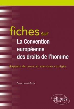 Fiches sur la Convention européenne des droits de l'homme. Rappels de cours et exercices corrigés - Ellipses - 9782340029804 -