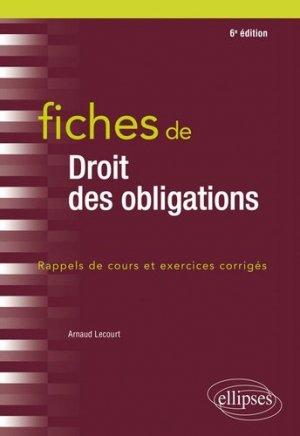 Fiches de droit des obligations. Rappels de cours et exercices corrigés, 6e édition - Ellipses - 9782340032682 -