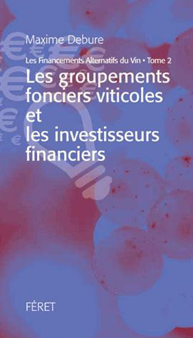 Les financements alternatifs dans le vin Tome 2 - feret - 9782351561898 -