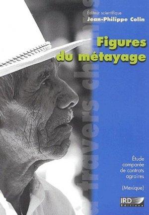 Figures du métayage Étude comparée de contrats agraires au Mexique - ird - 9782709915069 -