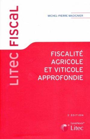 Fiscalité agricole et viticole approfondie - litec - 9782711009374 -