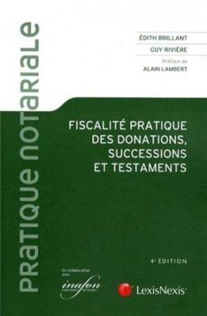 Fiscalité pratique des donations, successions et testaments. 4e édition - lexis nexis (ex litec) - 9782711013111 -