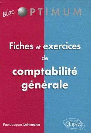 Fiches & exercices de comptabilité générale - Ellipses - 9782729865559 -