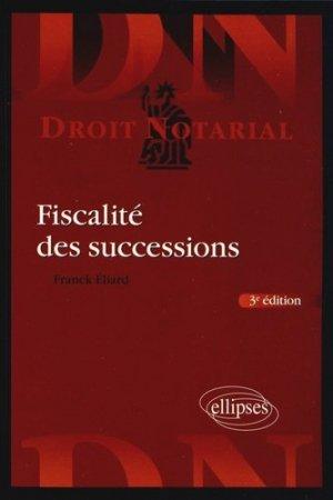 Fiscalités des successions. 3e édition - Ellipses - 9782729884680 -