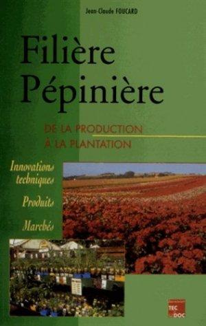 Filière Pépinière de la production à la plantation - lavoisier / tec et doc - 9782743010942 -