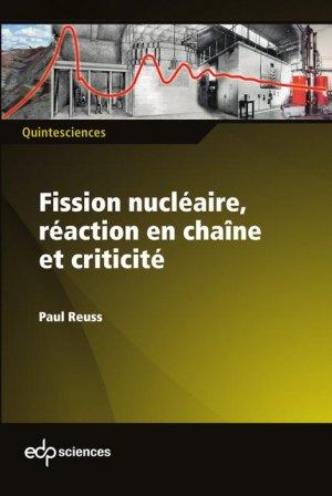 Fission nucléaire, réaction en chaîne et criticité - edp sciences - 9782759816729