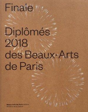 Finale Diplômés 2018 des Beaux-Arts de Paris - ENSBA - 9782840566908 -