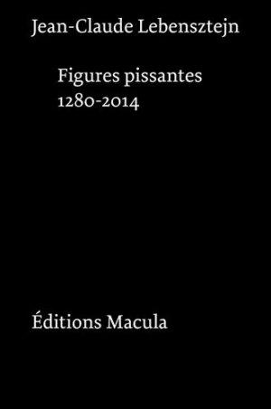 Figures pissantes - Editions Macula - 9782865890873 -