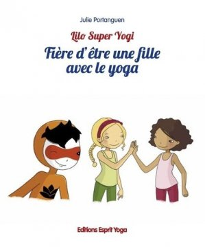 Fiere d'etre une fille avec le yoga - Esprit Yoga - 9782955788783 -