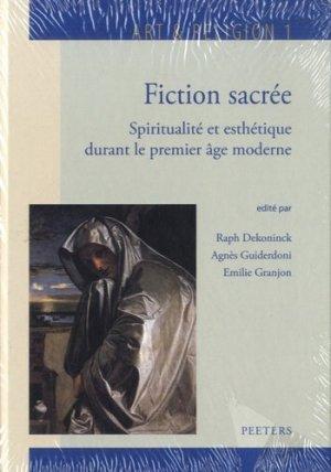 Fiction sacrée. Spiritualité et esthétique durant le premier âge moderne - Peeters Leuven - 9789042927322 -