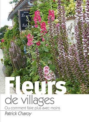 Fleurs de villages ou comment faire plus avec moins - horticulture et paysage - 2225762494234 -