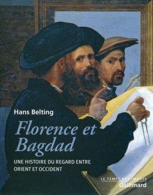 Florence et Bagdad. Une histoire du regard entre orient et occident - gallimard - 9782070126422 -