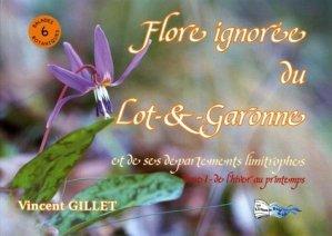 Flore ignorée du Lot-&-Garonne et de ses départements limitrophes. - le bord du lot - 9782352083610 -