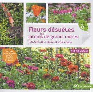 Fleurs désuètes des jardins de grand-mères - terre vivante - 9782360983421 -