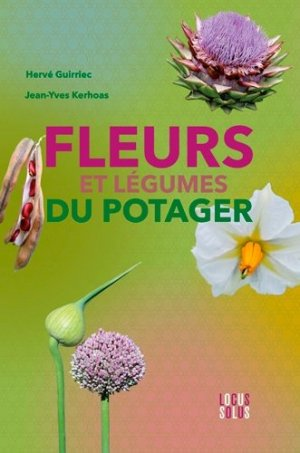 Fleurs et légumes du potager - locus solus - 9782368332320