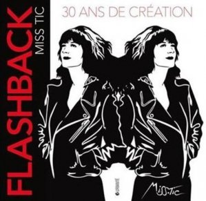 Flashback Miss Tic. 30 ans de création - Critères - 9782370260475 -