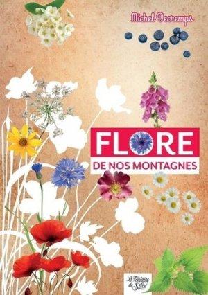 Flore de nos montagnes. Mini-guide du randonneur curieux - la fontaine de siloé - 9782842066833 -