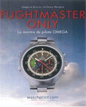 Flightmaster Only. La montre de pilote Omega - watchprint - 9782940506217 -