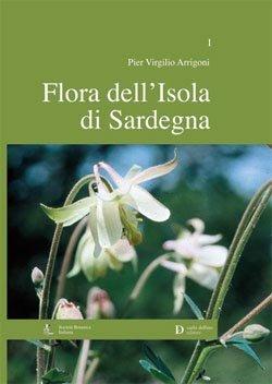 Flora dell Isola di Sardegna, vol. 1 - carlo delfino editore - 9788871384146 -