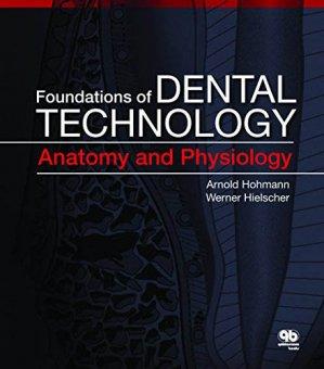 Foundations of Dental Technology: Anatomy and Physiology - quintessence publishing - 9780867156119 -