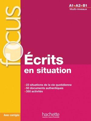 Focus : Écrits en situations A1-A2-B1 Multi-niveaux - hachette français langue etrangère - 9782014016147 -