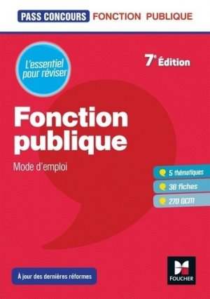 Fonction publique mode d'emploi . Révision et entrainement, 7e édition - Foucher - 9782216158287 -