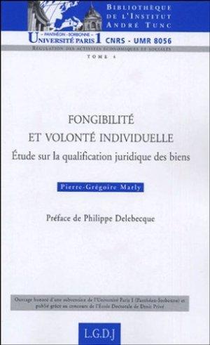 Fongibilité et volonté individuelle. Etude sur la qualification juridique des biens - LGDJ - 9782275025346 -