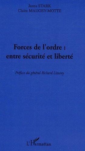 Forces de l'ordre : entre sécurité et liberté - l'harmattan - 9782296095304 -