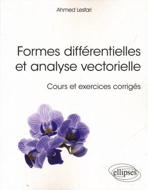 Formes différentielles et analyse vectorielle - Cours et exercices corrigés - ellipses - 9782340015630