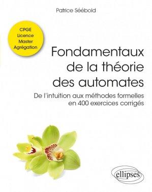 Fondamentaux de la théorie des automates - ellipses - 9782340036680 -